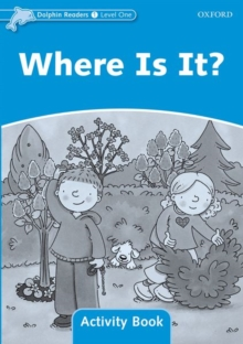 Dolphin Readers Level 1: Where Is It? Activity Book