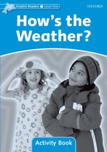 Dolphin Readers Level 1: How's the Weather? Activity Book