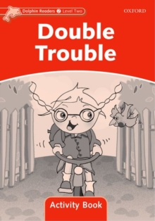 Dolphin Readers Level 2: Double Trouble Activity Book