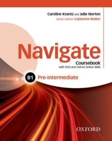 Image for Navigate: Pre-Intermediate B1: Coursebook, e-book and Oxford Online Skills Program