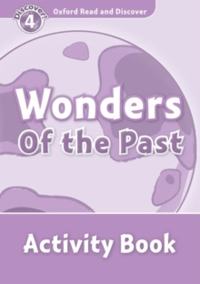Image for Oxford Read and Discover: Level 4: Wonders of the Past Activity Book