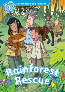Oxford Read and Imagine: Level 1:: Rainforest Rescue audio CD pack