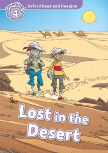 Oxford Read and Imagine: Level 4:: Lost In The Desert