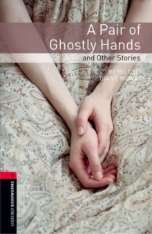 Image for Oxford Bookworms Library: Level 3:: A Pair of Ghostly Hands and Other Stories