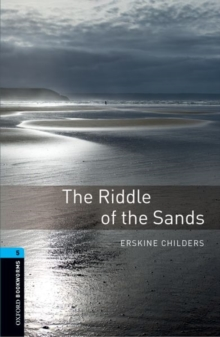 Oxford Bookworms Library: Level 5:: The Riddle of the Sands - Childers, Erskine