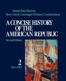 A Concise History of the American Republic: Volume 2