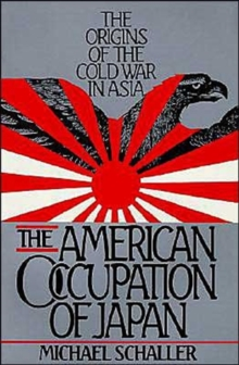 Image for The American Occupation of Japan : The Origins of the Cold War in Asia