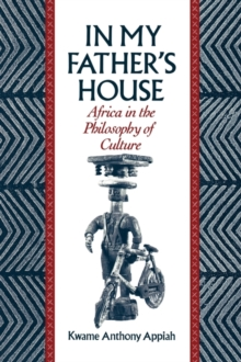 Image for In my father's house  : Africa in the philosophy of culture