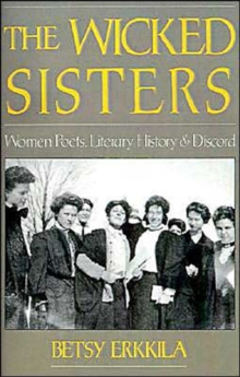 Image for The Wicked Sisters : Women Poets, Literary History, and Discord