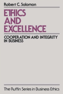 Image for Ethics and excellence  : cooperation and integrity in business