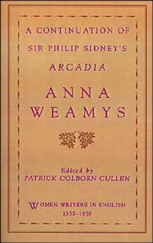 A Continuation of Sir Philip Sidney's Arcadia (Women Writers in English 1350-1850)