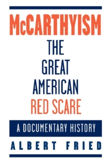 Image for McCarthyism, the great American red scare  : a documentary history