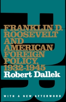 Image for Franklin D. Roosevelt and American Foreign Policy, 1932-1945 : With a New Afterword