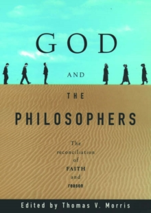 Image for God and the Philosophers : The Reconciliation of Faith and Reason