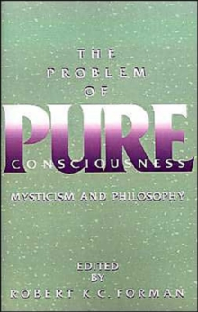 Image for The problem of pure consciousness  : mysticism and philosophy