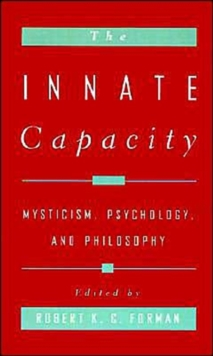 Image for The innate capacity  : mysticism, psychology, and philosophy
