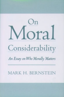 Image for On Moral Considerability : An Essay on Who Morally Matters