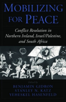 Image for Mobilizing for peace  : conflict resolution in Northern Ireland, Israel/Palestine, and South Africa