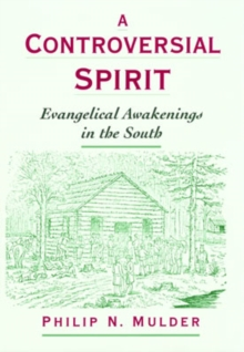 Image for A controversial spirit  : evangelical awakenings in the South