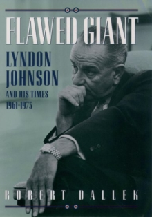 Image for Flawed giant  : Lyndon Johnson and his times, 1961-1973