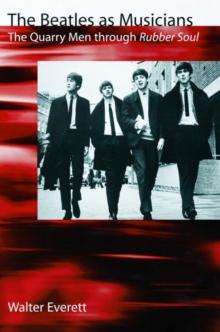 Image for The Beatles as musicians  : the Quarry Men through Rubber Soul