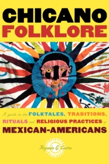 Image for Chicano Folklore : A Guide to the Folktales, Traditions, Rituals and Religious Practices of Mexican Americans
