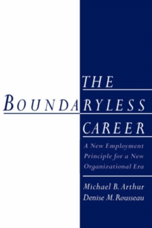 Image for The boundaryless career  : a new employment principle for a new organizational era