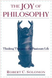 Image for The joy of philosophy  : thinking thin versus the passionate life