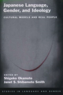 Image for Japanese language, gender, and ideology  : cultural models and real people