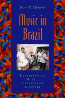 Image for Music in Brazil  : experiencing music, expressing culture