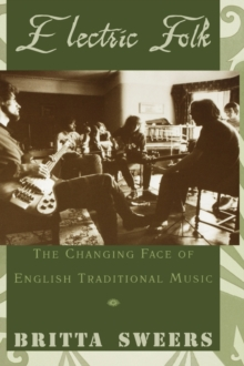 Image for Electric folk  : the changing face of English traditional music