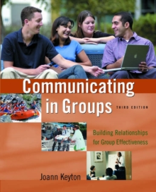 Image for Communicating in groups  : building relationships for effective decision making