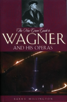 Image for The new Grove guide to Wagner and his operas