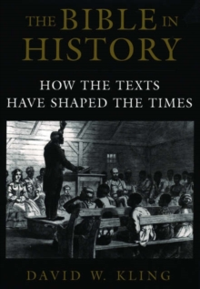 Image for The Bible in history  : how the texts have shaped the times