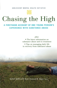 Image for Chasing the high  : a firsthand account of one young person's experience with substance abuse