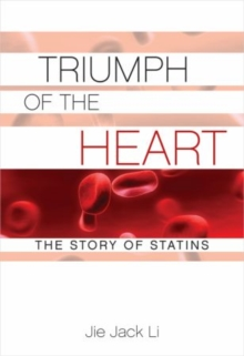 Image for Triumph of the heart  : the story of statins