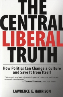 Image for The central liberal truth  : saving culture from itself