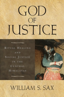 Image for God of justice  : ritual healing and social justice in the central Himalayas