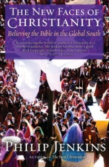 Image for The new faces of Christianity  : believing the Bible in the global South