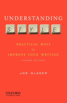 Image for Understanding style  : practical ways to improve your writing