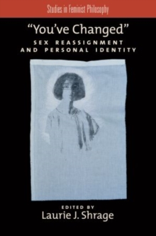 Image for You've changed  : sex reassignment and personal identity