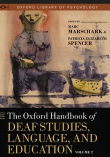 Image for The Oxford Handbook of Deaf Studies, Language, and Education, Vol. 2