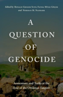 Image for A question of genocide  : Armenians and Turks at the end of the Ottoman Empire