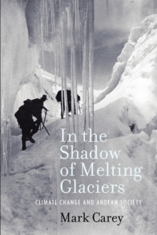 Image for In the shadow of melting glaciers  : climate change and Andean society