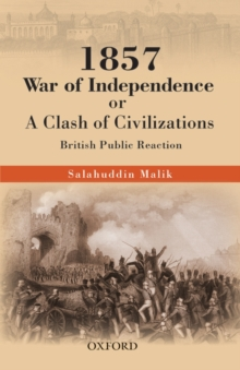 1857 War of Independence or a Clash of Civilizations?: British Public Reactions