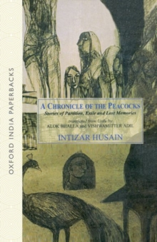 A Chronicle of the Peacocks: Stories of Partition, Exile and Lost Memories