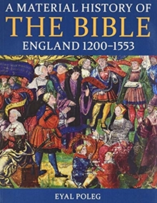 Image for A material history of the Bible, England 1200-1553