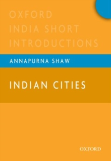 Image for Indian Cities : Oxford India Short Introductions