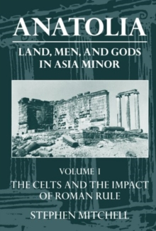 Image for Anatolia: Volume I: The Celts and the Impact of Roman Rule