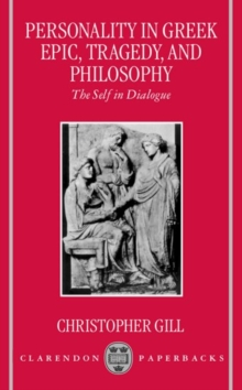 Image for Personality in Greek epic, tragedy, and philosophy  : the self in dialogue